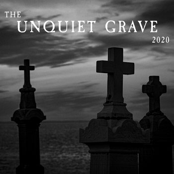 The Unquiet Grave 2020 by Various Artists