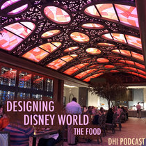 Designing Disney World - The Food - Part One cover art