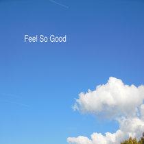 Feel So Good cover art
