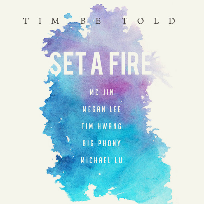 Set A Fire | Tim Be Told