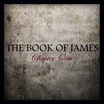 The Book Of James Chapter One (2015) by James Vincent Carroll