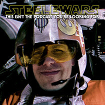 Ep 030 : Your questions answered - Steele answers your Star Wars questions while driving to Adelaide! cover art