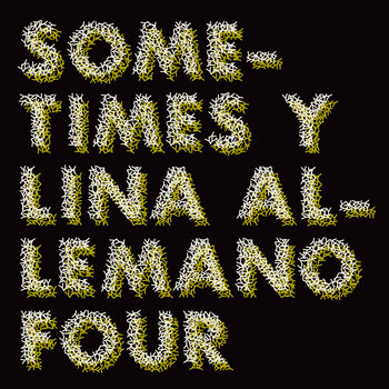 Sometimes Y by Lina Allemano Four