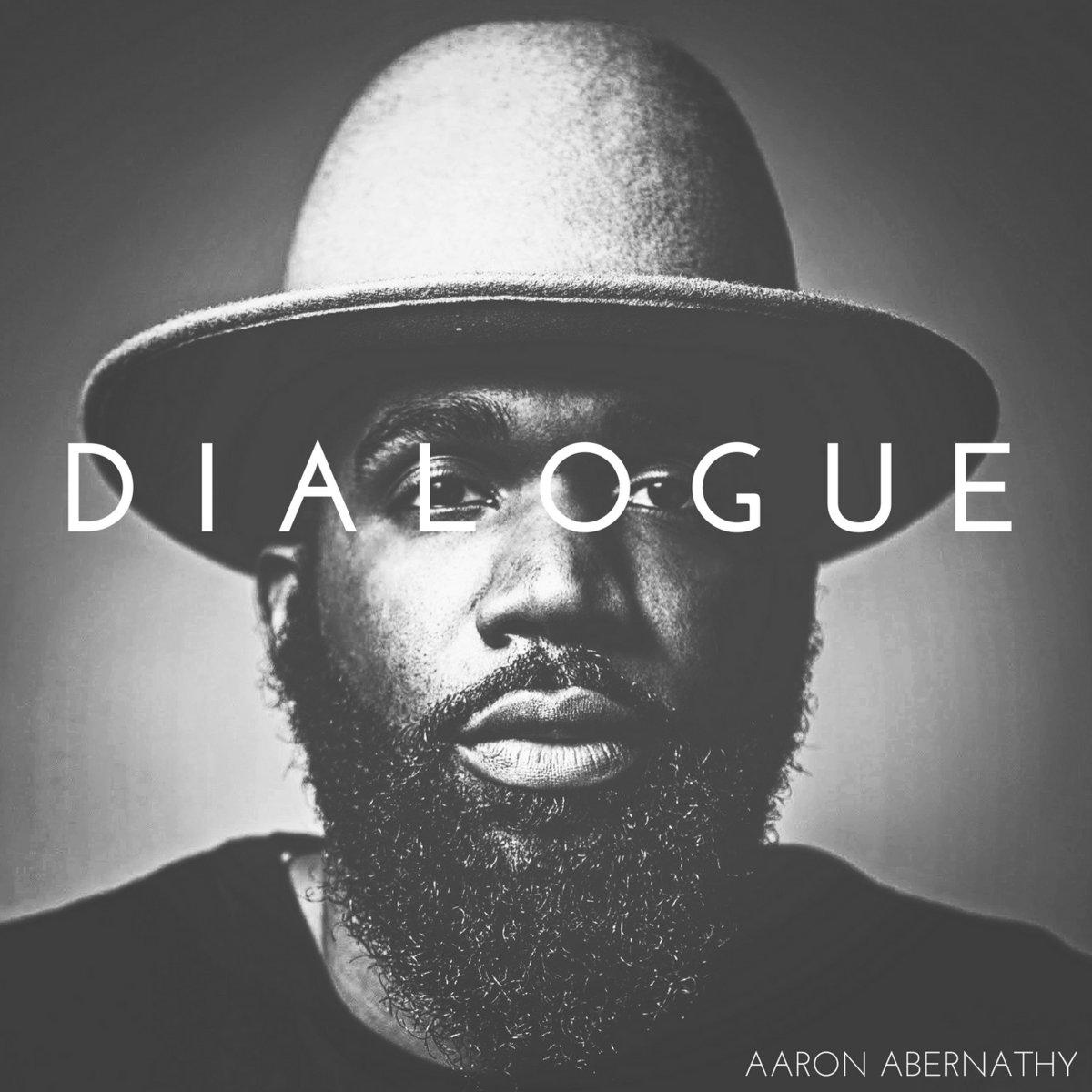 Dialogue | Aaron Abernathy