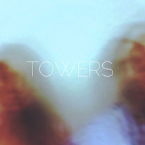 TOWERS - EP cover art
