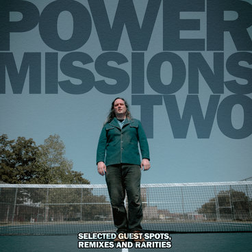 Power Missions Two: Selected Guest Spots, Remixes And Rarities main photo
