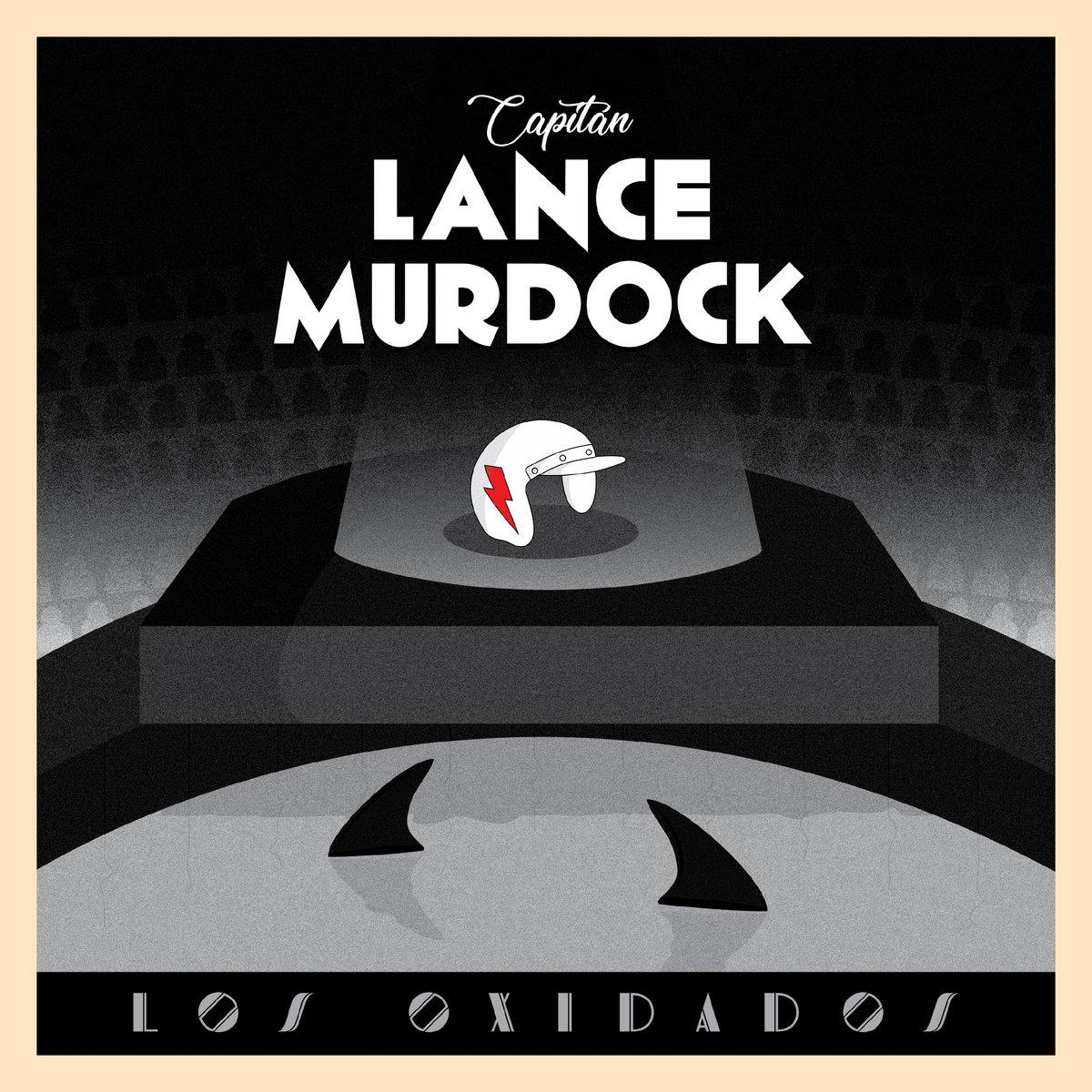 Capitán Lance Murdock by Los Oxidados