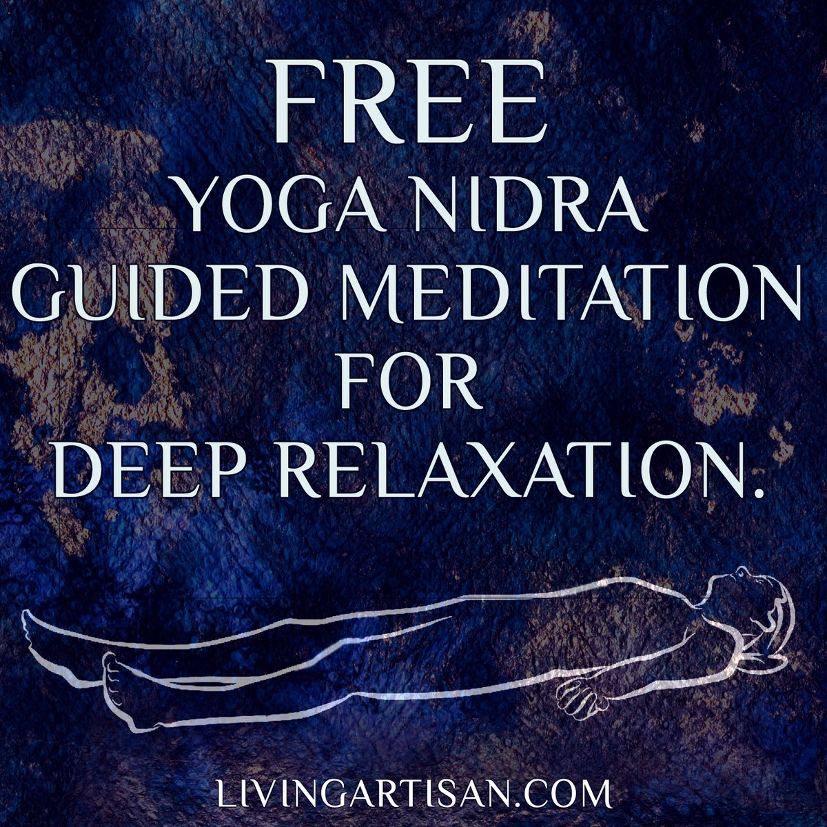 Free Yoga Nidra Guided Meditation With Music Living Artisan