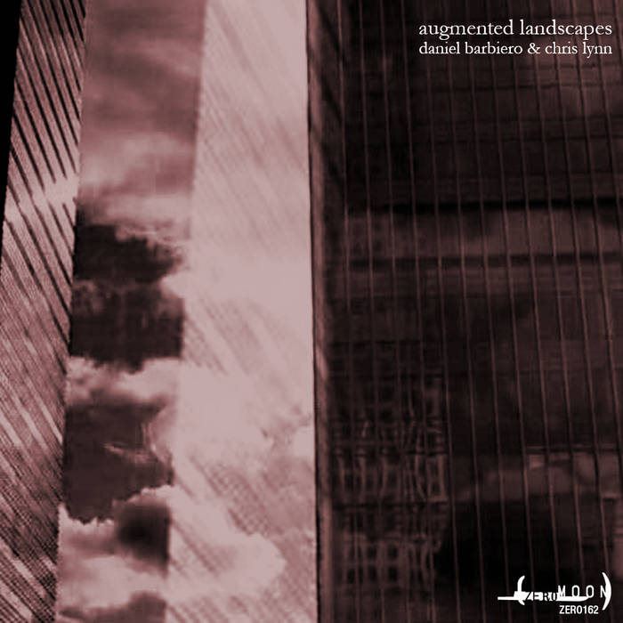 Chris Lynn & Daniel Barbiero – Augmented Landscapes