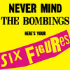 Never Mind The Bombings, Here's Your Six Figures Cover Art