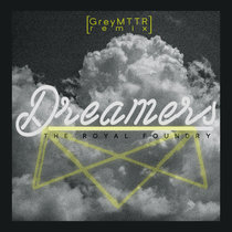 Dreamers (Remix by Grey MTTR) cover art