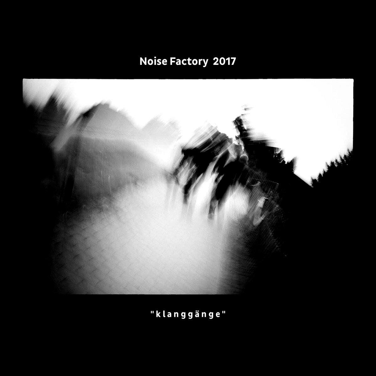 """Various – Noise Factory 2017 """"klanggänge"""""""