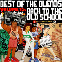 Best Of The Blends Vol 15 - Back To The Old School cover art