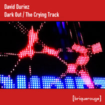 [BR164] : David Duriez - Dark Out / The Crying Track cover art