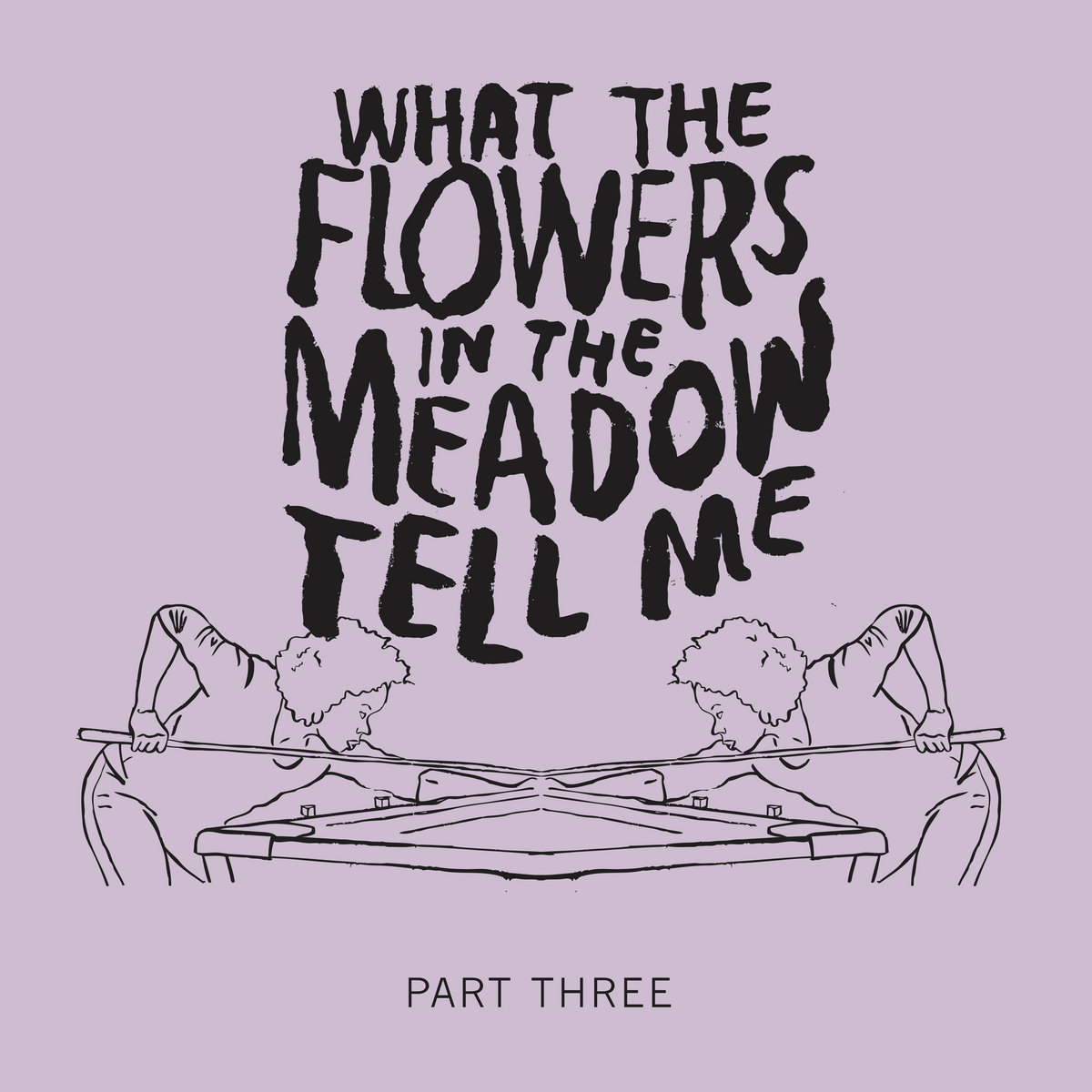 Ep. 4 | What the Flowers in the Meadow Tell Me (Part 3) by The Fruit Stare