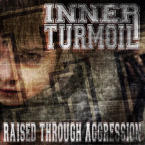 "Inner Turmoil - ""Raised Through Aggression"" cover art"