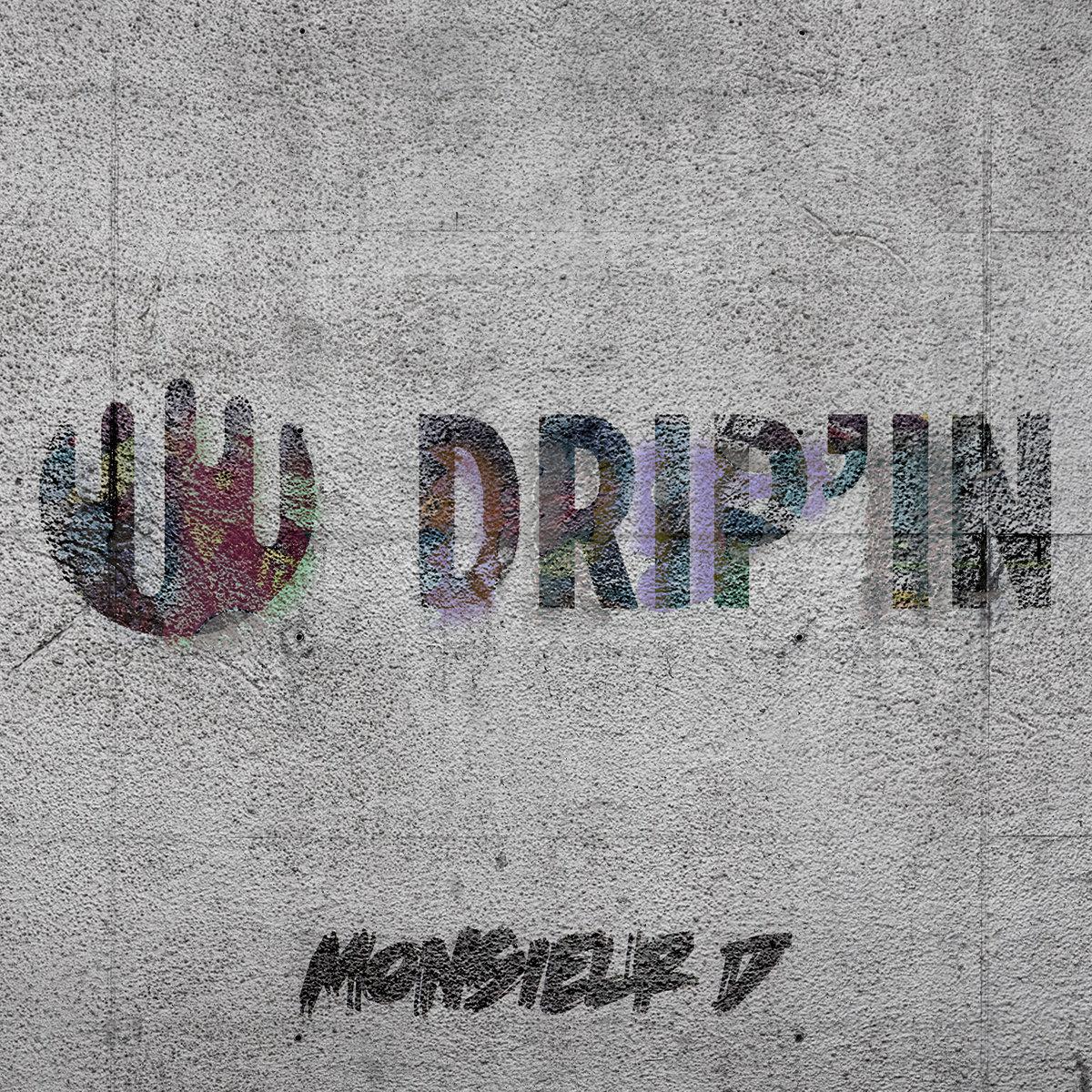 Drip'in by Monsieur D