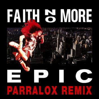 Faith No More - Epic (Parralox Remix)