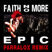 Faith No More - Epic (Parralox Remix) cover art