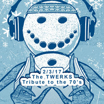 The Twerks - Tribute to the 70's LIVE @ Winter Werk Out 2/3/17 cover art