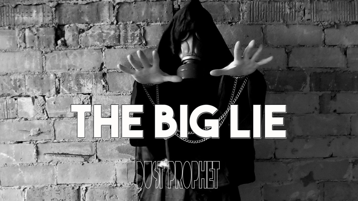 The Big Lie by Dust Prophet