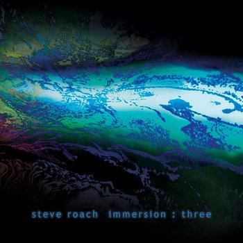 Steve Roach: immersion : three (2007) - Bandcamp