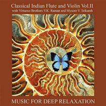 Classical Indian Flute and Violin Vol. II With Virtuoso Brothers V.K. Raman and Mysore V. Srikanth cover art
