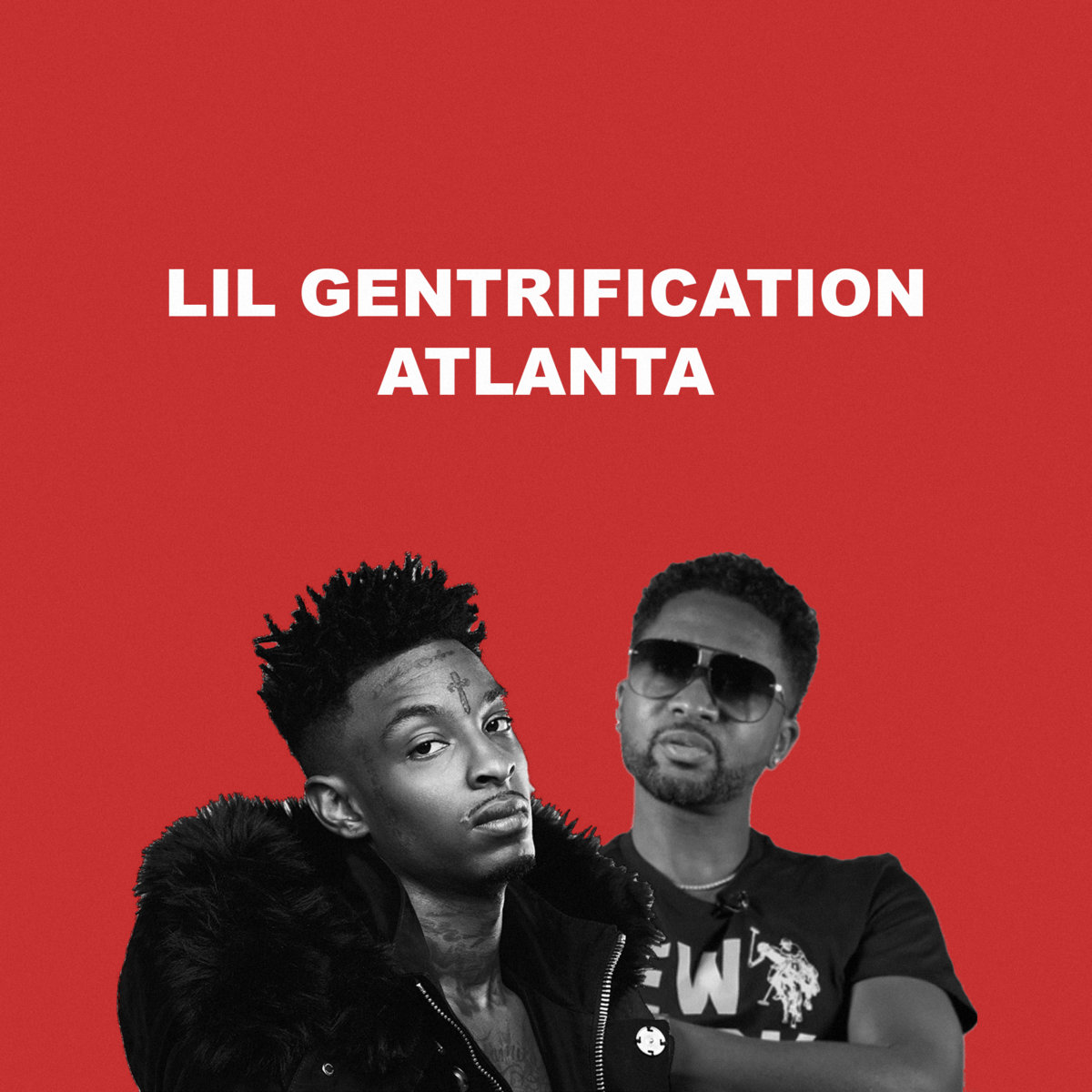 From Atlanta By Lil Gentrification