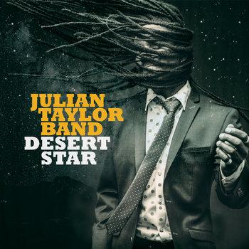 Desert Star by Julian Taylor Band