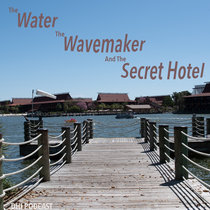 The Water, the Wavemaker, and the Secret Hotel - Part 1 cover art