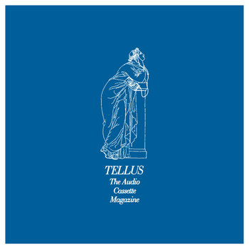 TELLUS Audio Cassette Magazine Selections Vol. 1 (1983-1993) by Jaro Sounder