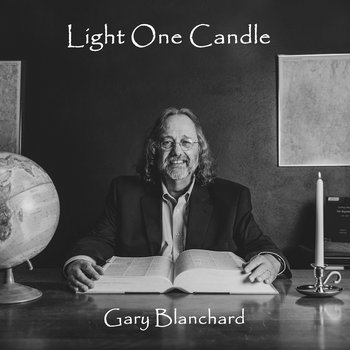 Light One Candle by Gary Blanchard