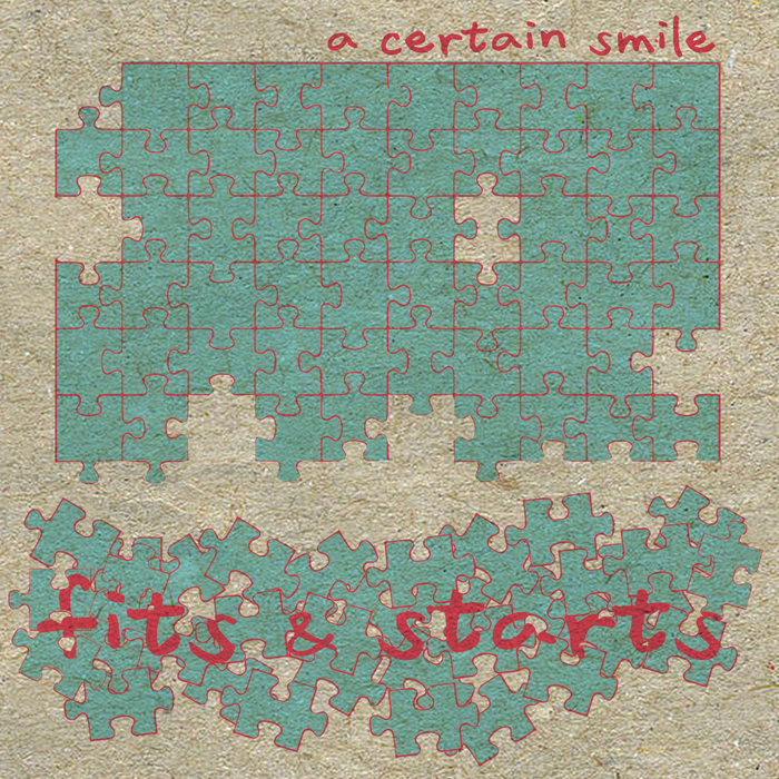 Fits & Starts | a certain smile