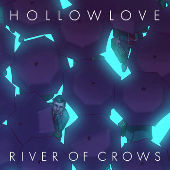 Hollowlove: River Of Crows (2019) - Bandcamp
