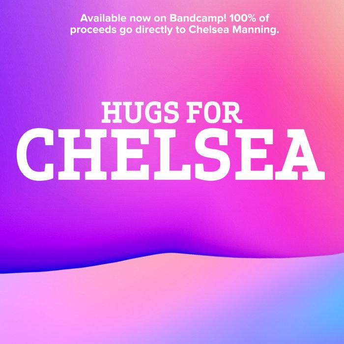 Hugs for Chelsea: benefit for Chelsea Manning, by Hugs for Chelsea