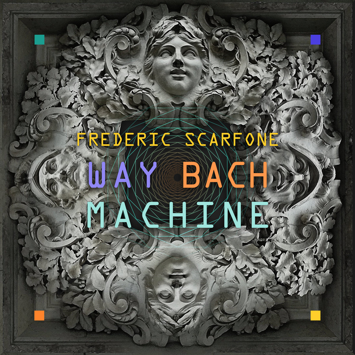 Way Bach Machine | Frédéric Scarfone