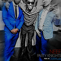 Neef Party Knights Prod:. By DLRMusik cover art