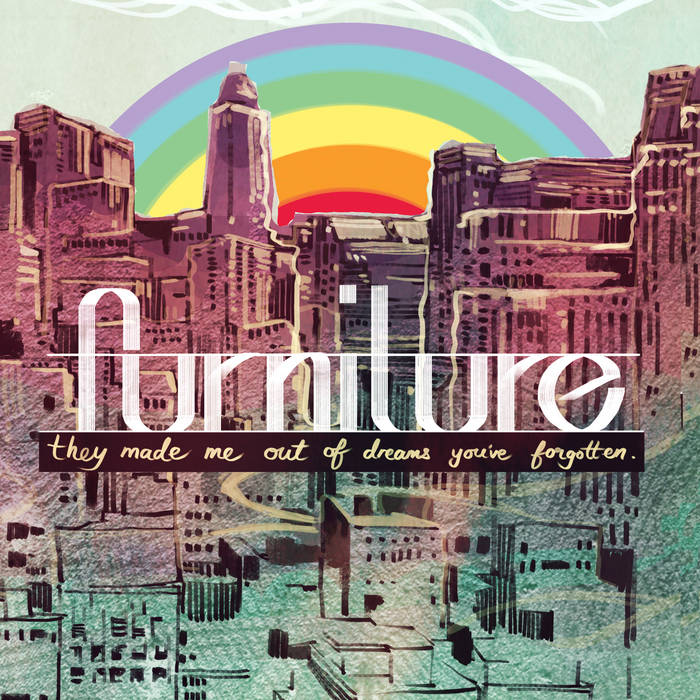 FURNITURE – They Made Me Out Of Dreams You've Forgotten