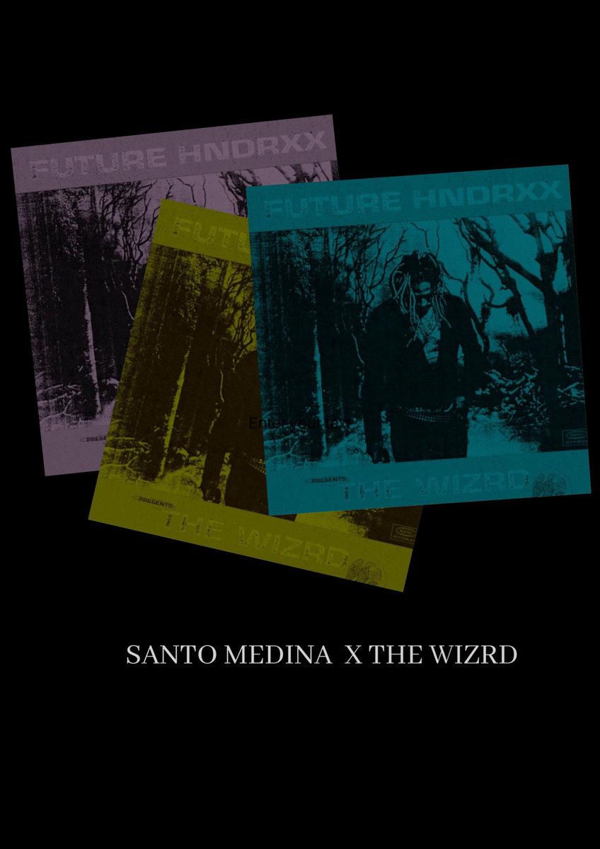 Future - The WIZRD X Santo Medina | Santo Medina