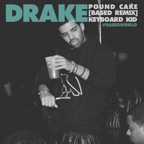 Drake - Pound Cake (BASED REMIXXX) cover art