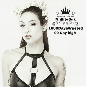 1000DaysWasted - 90 day High, by 1000DaysWasted