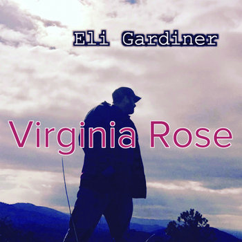 Virginia Rose by Eli Gardiner