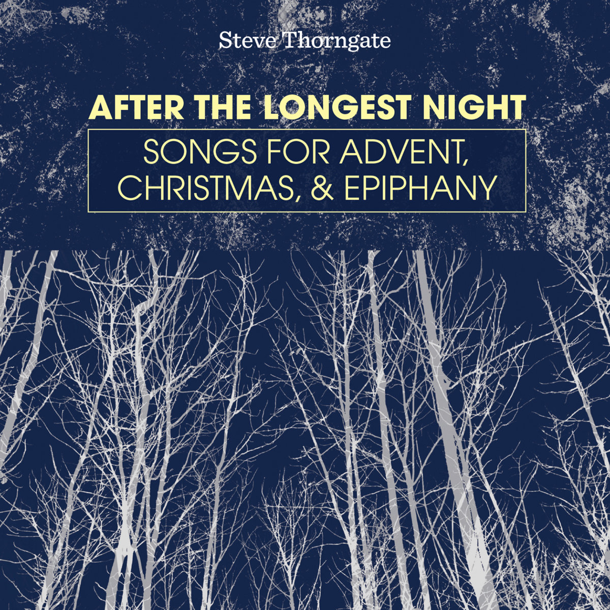 After the Longest Night (album & songbook) | Steve Thorngate