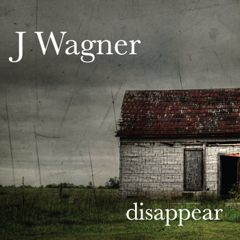Disappear by J Wagner