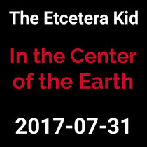 2017-07-31 - In the Center of the Earth (live show) cover art