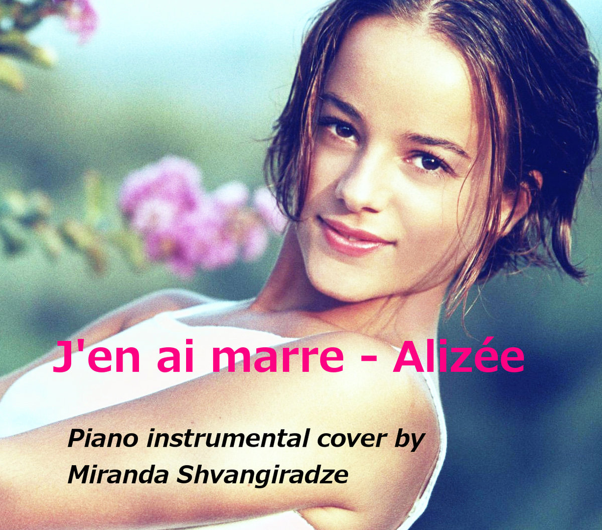 j 39 en ai marre by aliz e piano instrumental cover miranda shvangiradze. Black Bedroom Furniture Sets. Home Design Ideas