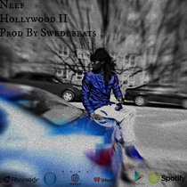 Neef Ah Hollywood PT2 Prod. By SwedeBeats cover art