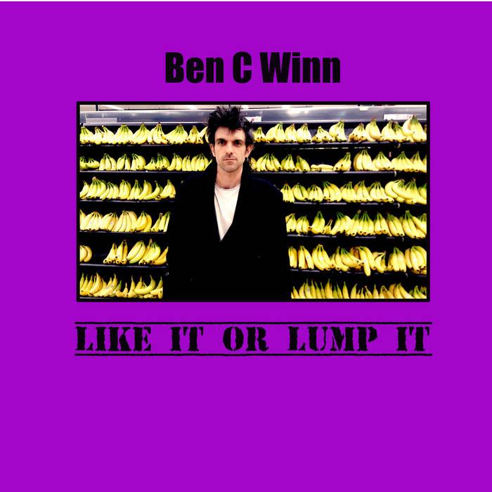 Ben C Winn – Like It Or Lump It