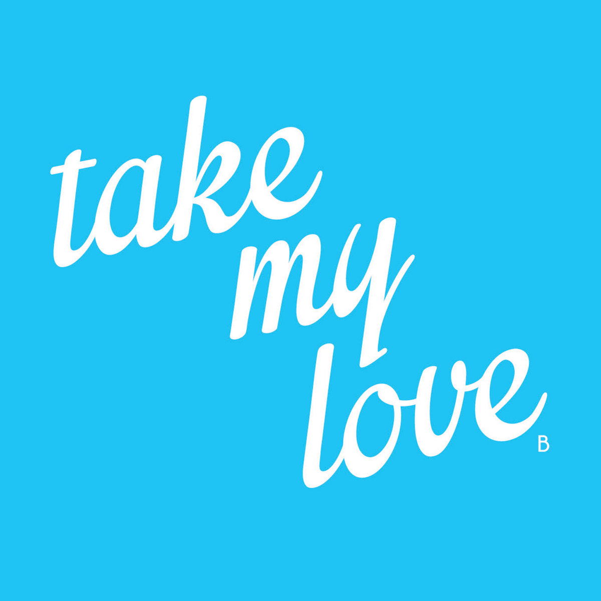 Take My Love