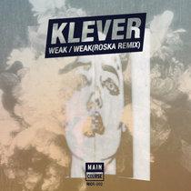 Klever - Weak / Roska Remix (MCR-002) cover art